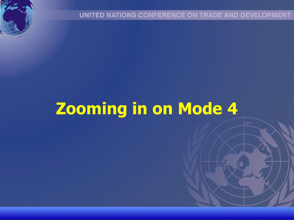 UNCTAD/CD-TFT 17 Zooming in on Mode 4