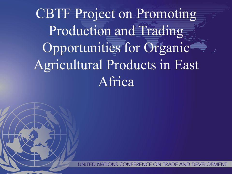 CBTF Project on Promoting Production and Trading Opportunities for Organic Agricultural Products in East Africa
