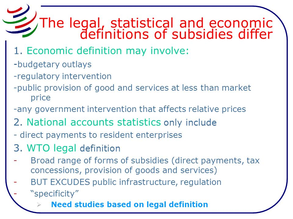 The legal, statistical and economic definitions of subsidies differ 1.