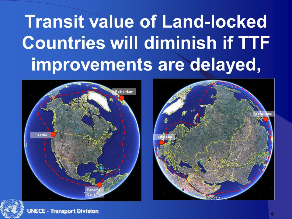 6 Transit value of Land-locked Countries will diminish if TTF improvements are delayed,