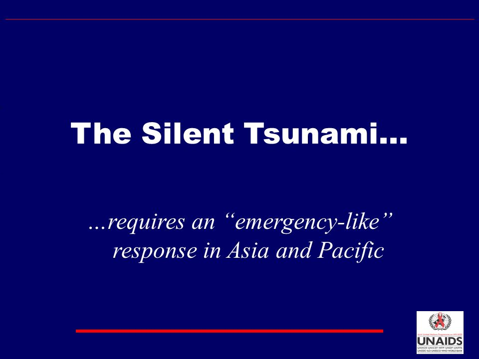 The Silent Tsunami... …requires an emergency-like response in Asia and Pacific
