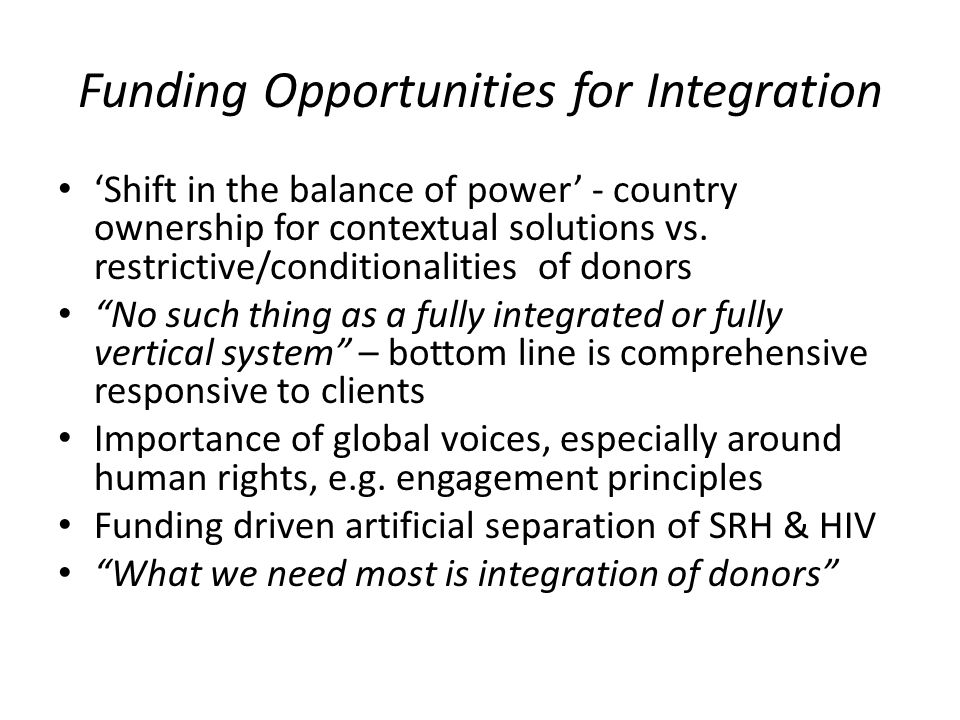 Funding Opportunities for Integration Shift in the balance of power - country ownership for contextual solutions vs.