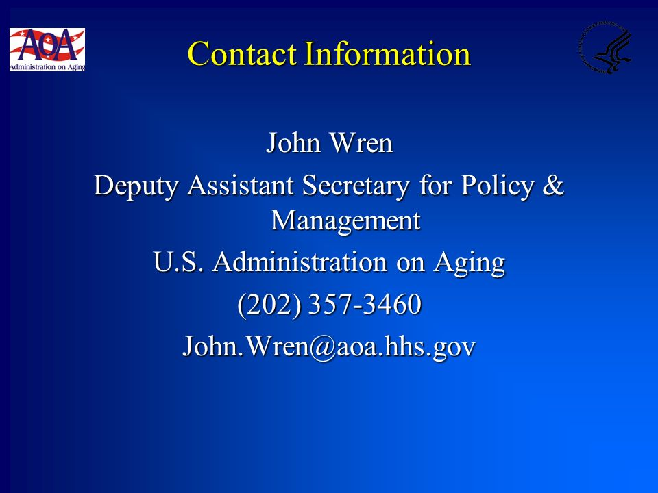 Contact Information John Wren Deputy Assistant Secretary for Policy & Management U.S.