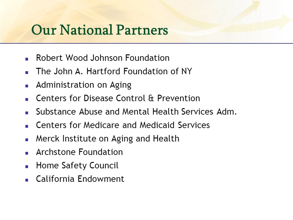 Our National Partners Robert Wood Johnson Foundation The John A.