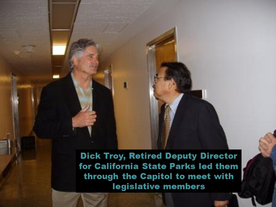 Dick Troy, Retired Deputy Director for California State Parks led them through the Capitol to meet with legislative members