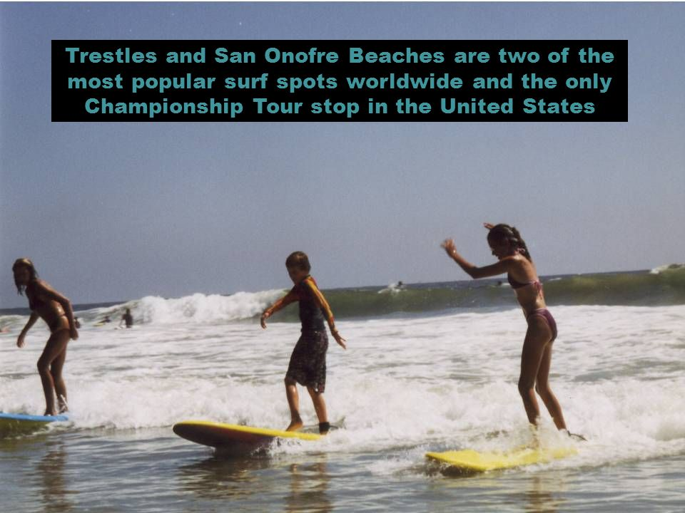 Trestles and San Onofre Beaches are two of the most popular surf spots worldwide and the only Championship Tour stop in the United States