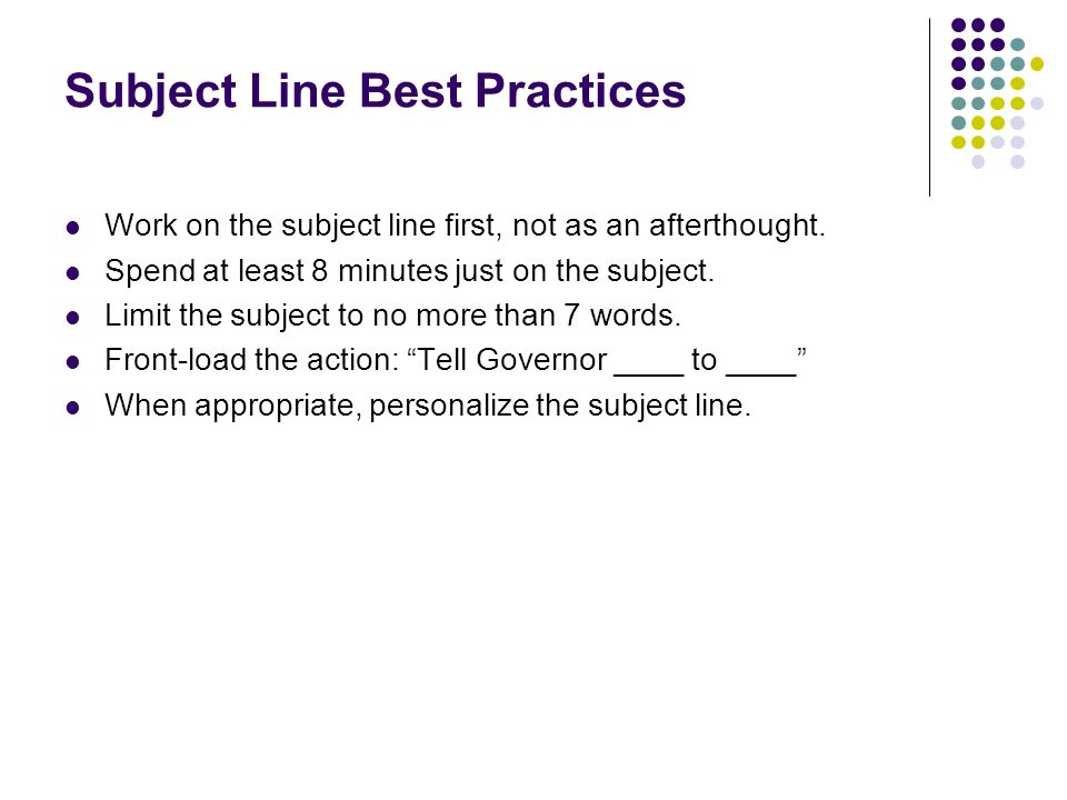Subject Line Best Practices Work on the subject line first, not as an afterthought.
