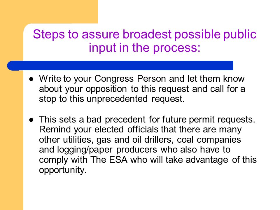 Steps to assure broadest possible public input in the process: Write to your Congress Person and let them know about your opposition to this request and call for a stop to this unprecedented request.