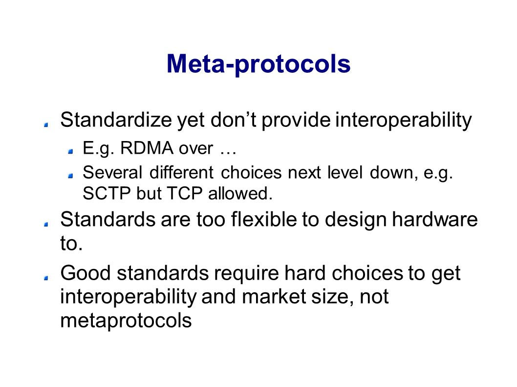 Meta-protocols Standardize yet dont provide interoperability E.g.