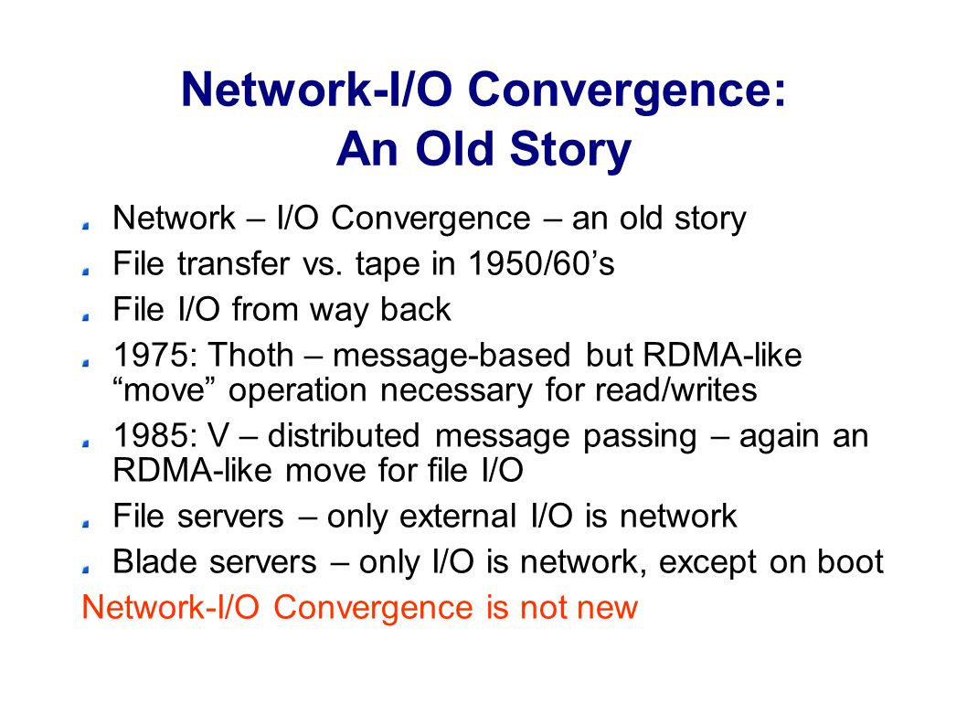 Network-I/O Convergence: An Old Story Network – I/O Convergence – an old story File transfer vs.