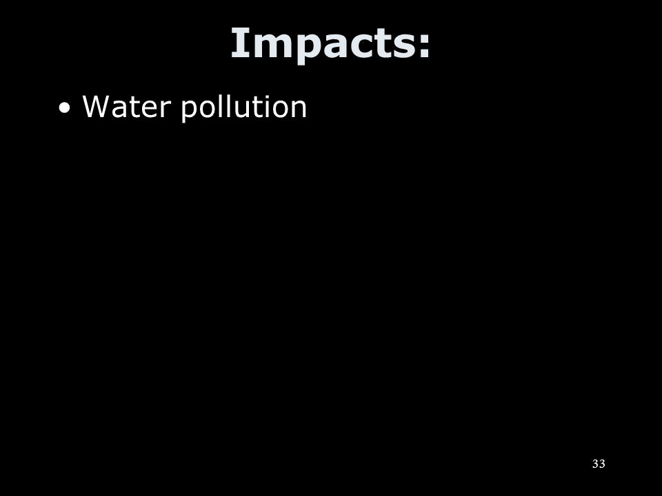 33 Impacts: Water pollution