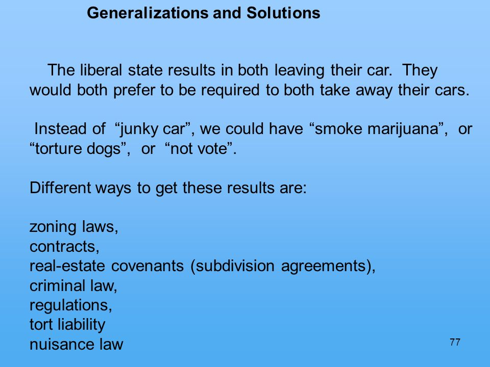77 Generalizations and Solutions The liberal state results in both leaving their car.