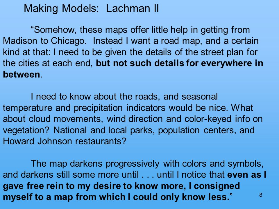 8 Making Models: Lachman II Somehow, these maps offer little help in getting from Madison to Chicago.