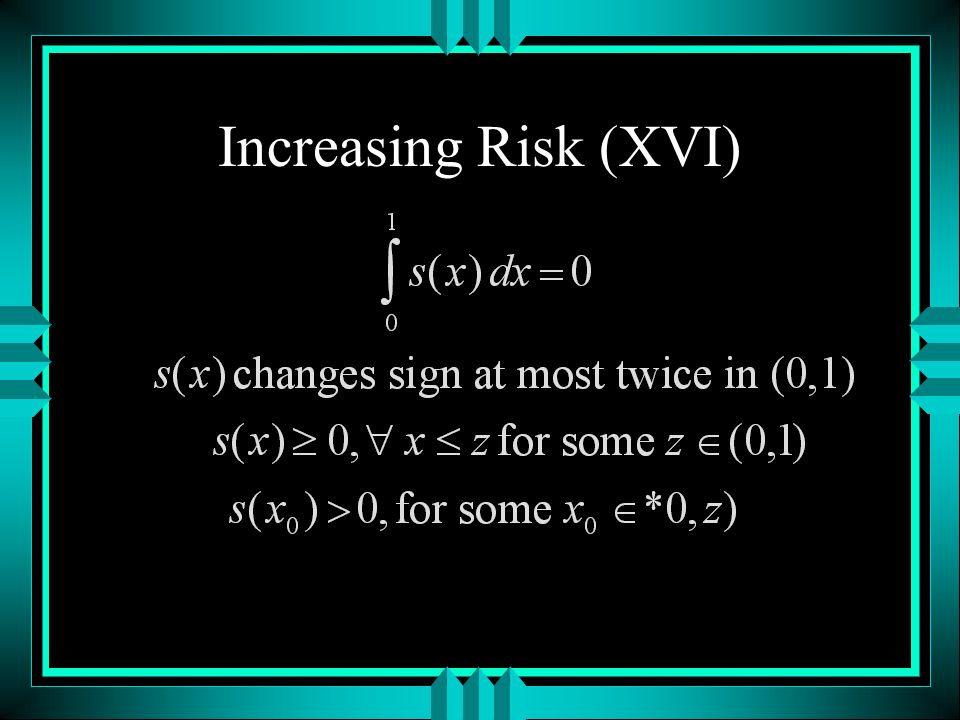 Increasing Risk (XVI)