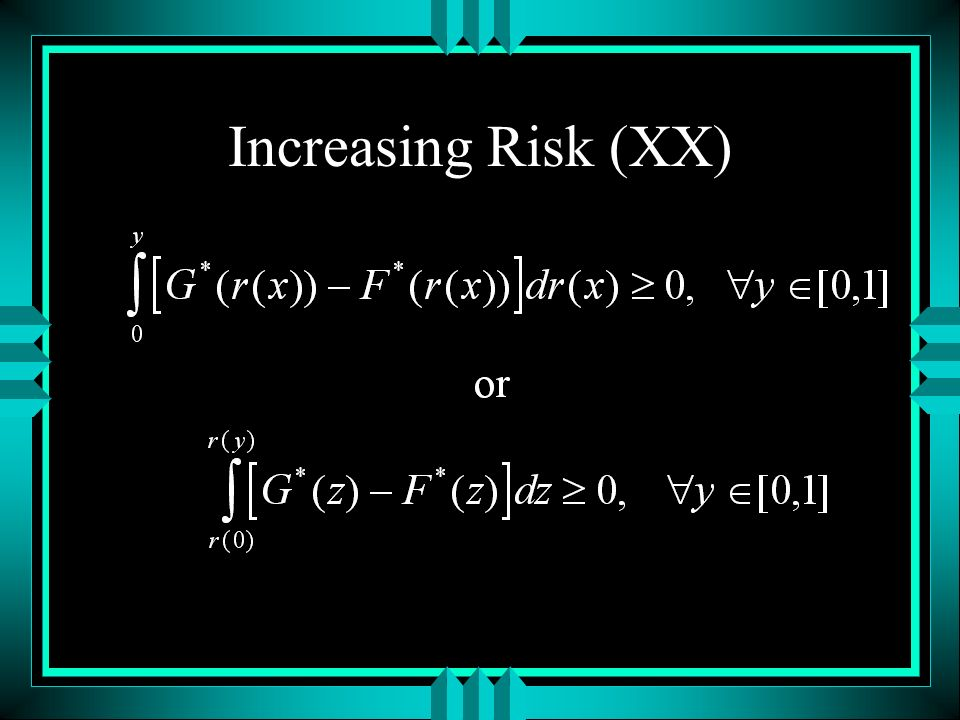 Increasing Risk (XX)