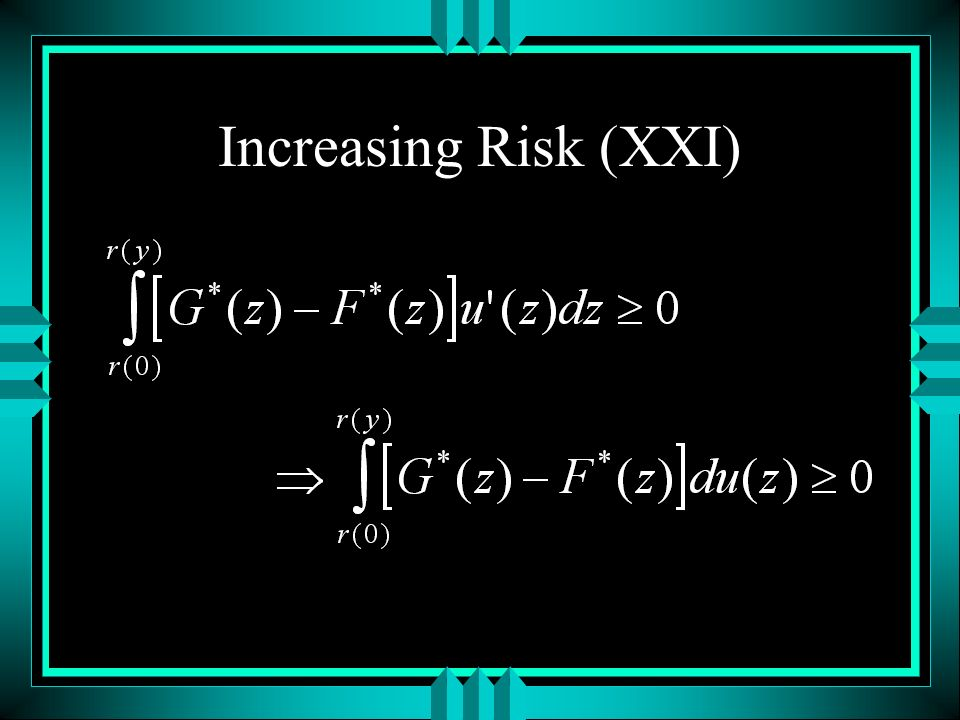 Increasing Risk (XXI)