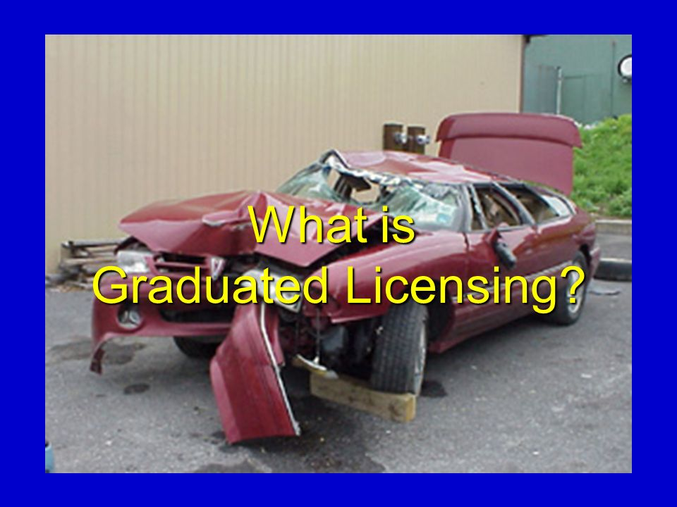 What is Graduated Licensing