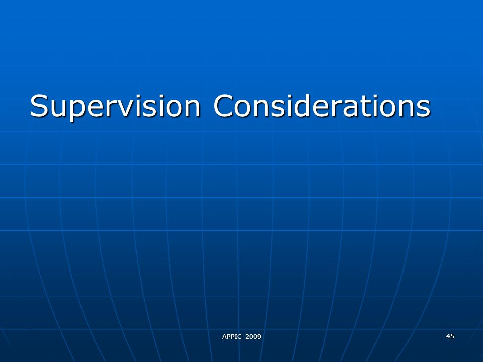 APPIC 2009 45 Supervision Considerations