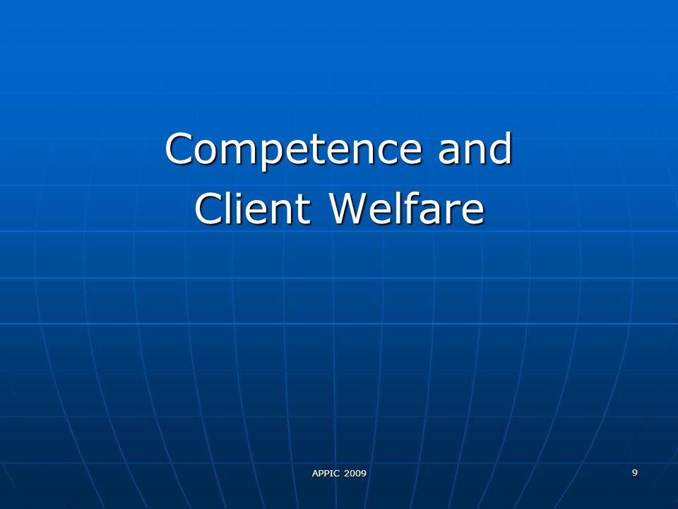 APPIC 2009 9 Competence and Client Welfare