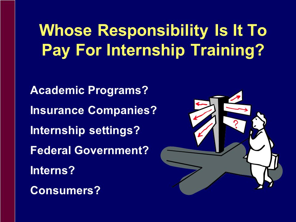 The Challenge is to Balance Economic Viability of Internship Programs with the Need to Maintain Quality Training Experiences