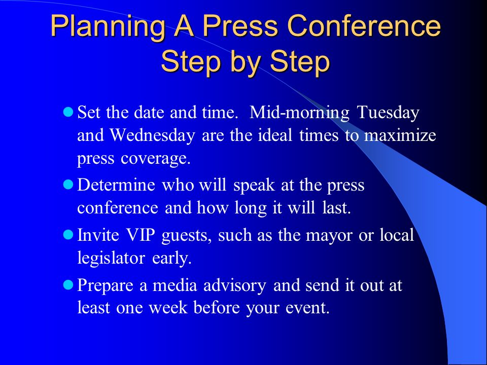 Planning A Press Conference Step by Step Set the date and time.