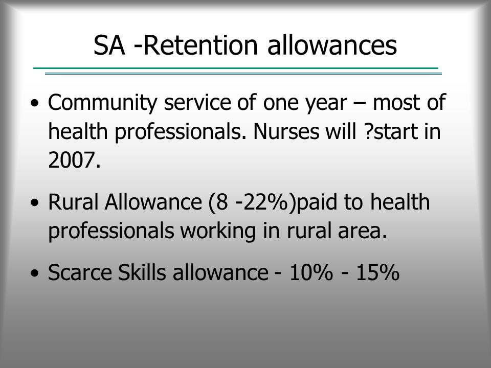 SA -Retention allowances Community service of one year – most of health professionals.