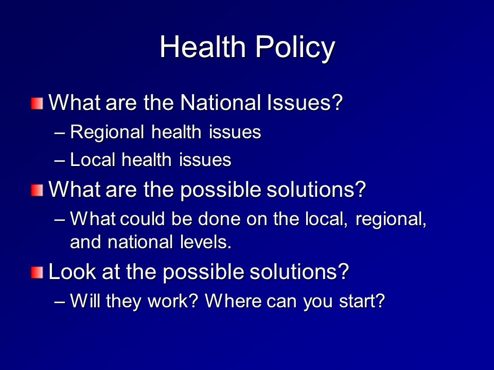 Health Policy What are the National Issues.
