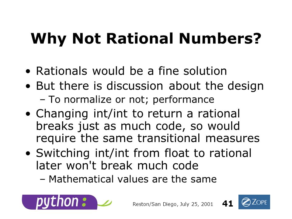 Reston/San Diego, July 25, 2001 41 Why Not Rational Numbers.