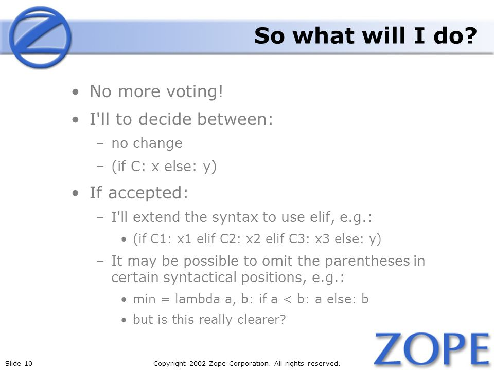Slide 10Copyright 2002 Zope Corporation. All rights reserved.