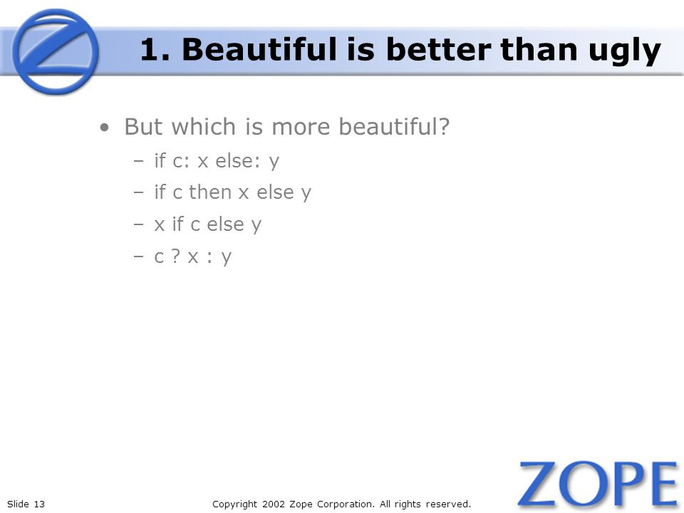 Slide 13Copyright 2002 Zope Corporation. All rights reserved.