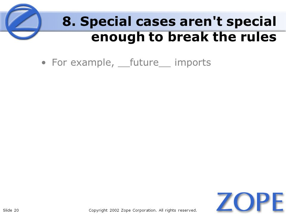 Slide 20Copyright 2002 Zope Corporation. All rights reserved.