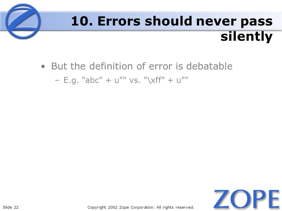 Slide 22Copyright 2002 Zope Corporation. All rights reserved.