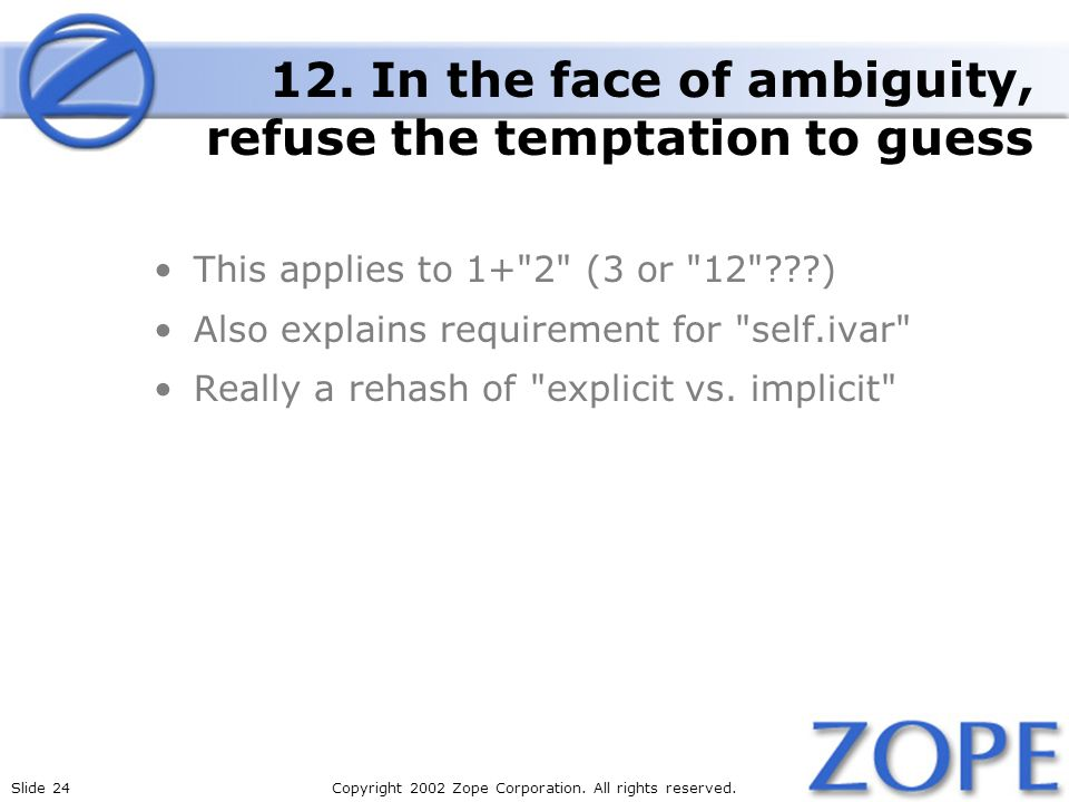 Slide 24Copyright 2002 Zope Corporation. All rights reserved.