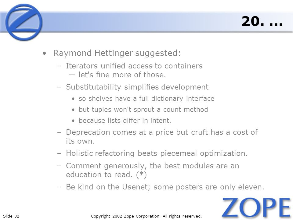 Slide 32Copyright 2002 Zope Corporation. All rights reserved.
