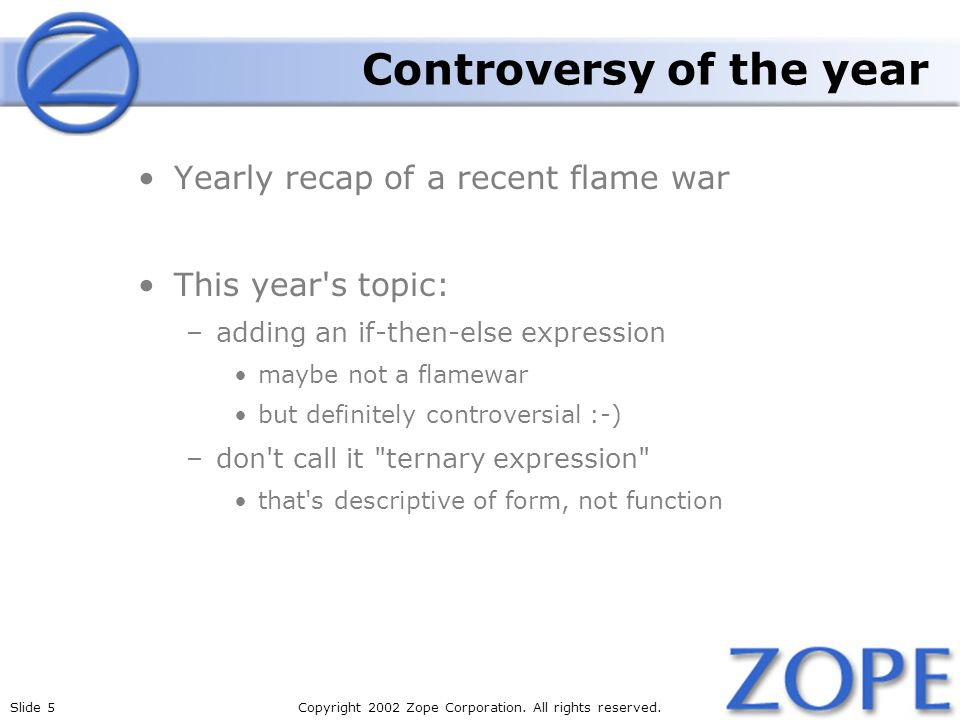 Slide 5Copyright 2002 Zope Corporation. All rights reserved.
