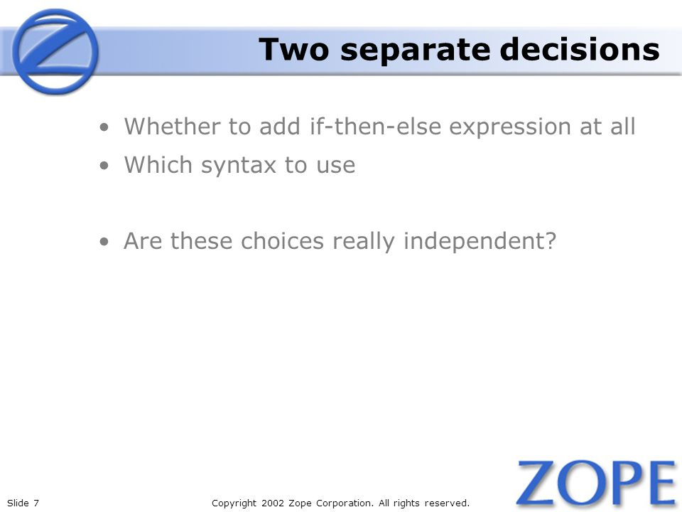 Slide 7Copyright 2002 Zope Corporation. All rights reserved.