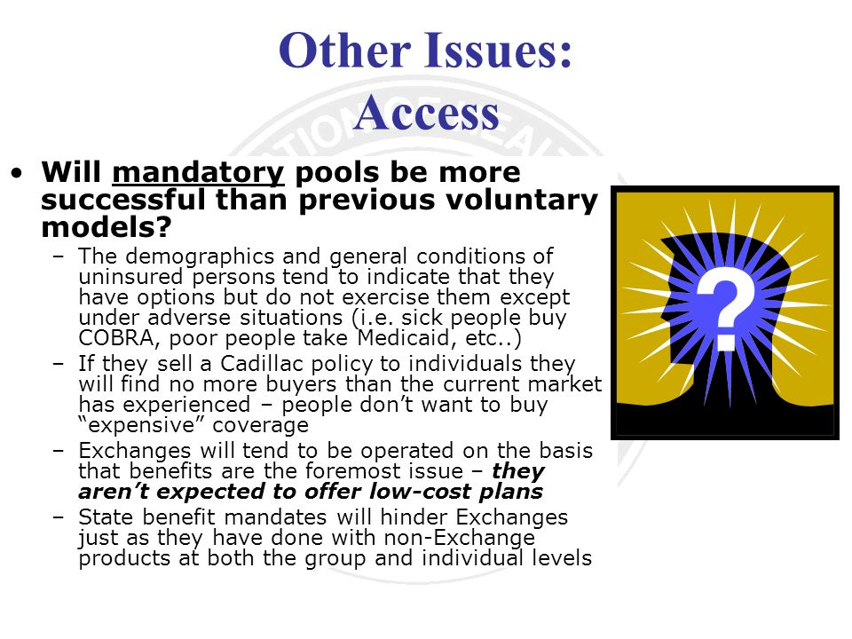 Other Issues: Access Will mandatory pools be more successful than previous voluntary models.