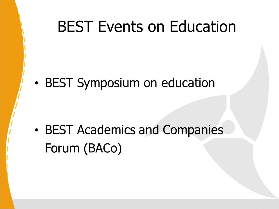 BEST Events on Education BEST Symposium on education BEST Academics and Companies Forum (BACo)