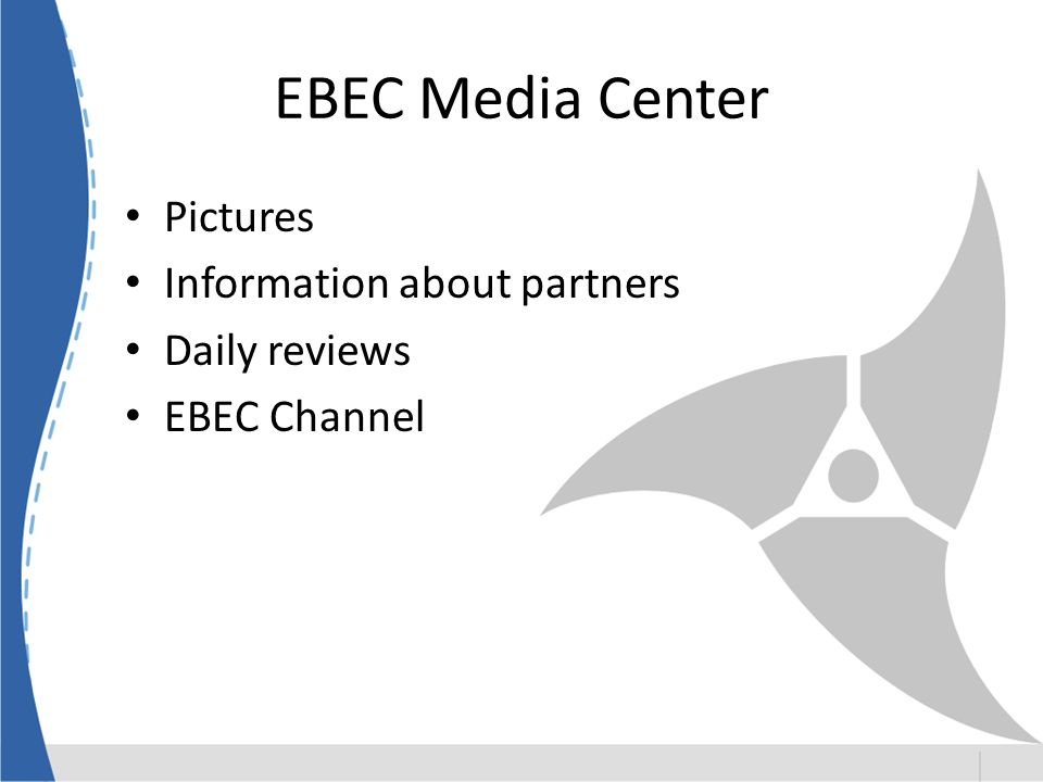 Pictures Information about partners Daily reviews EBEC Channel