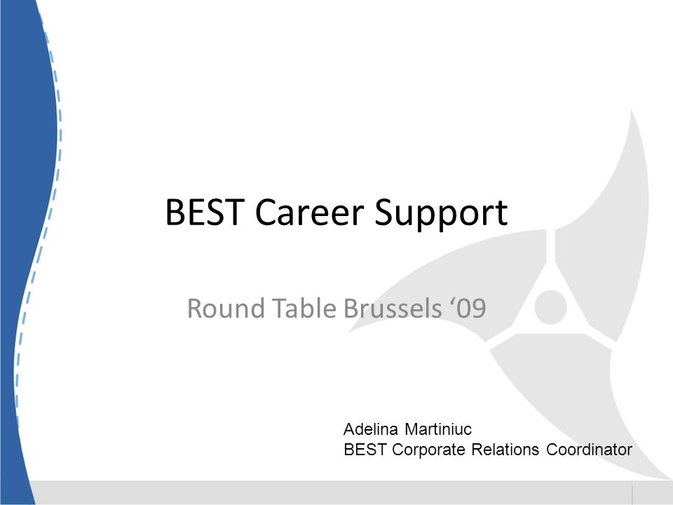 BEST Career Support Round Table Brussels 09 Adelina Martiniuc BEST Corporate Relations Coordinator