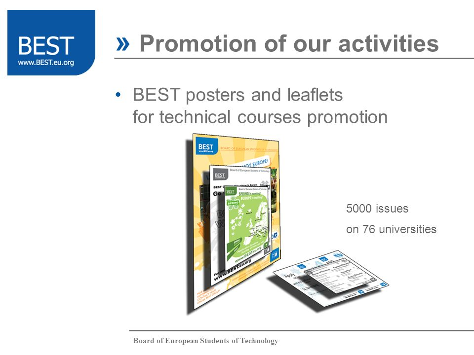 Board of European Students of Technology » Promotion of our activities BEST posters and leaflets for technical courses promotion 5000 issues on 76 universities