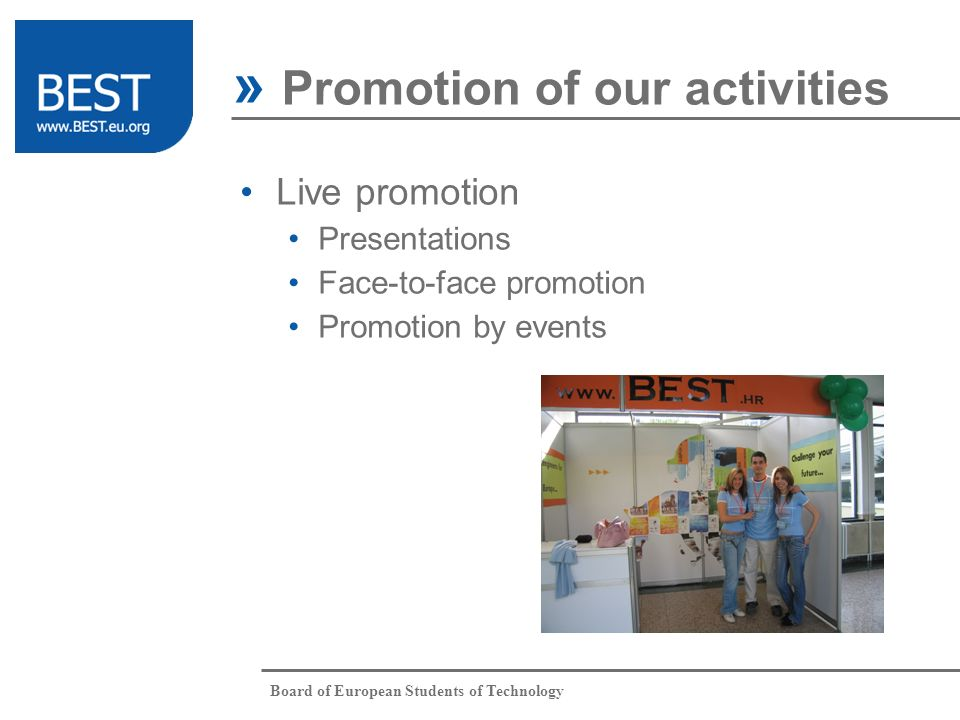 Board of European Students of Technology Live promotion Presentations Face-to-face promotion Promotion by events » Promotion of our activities