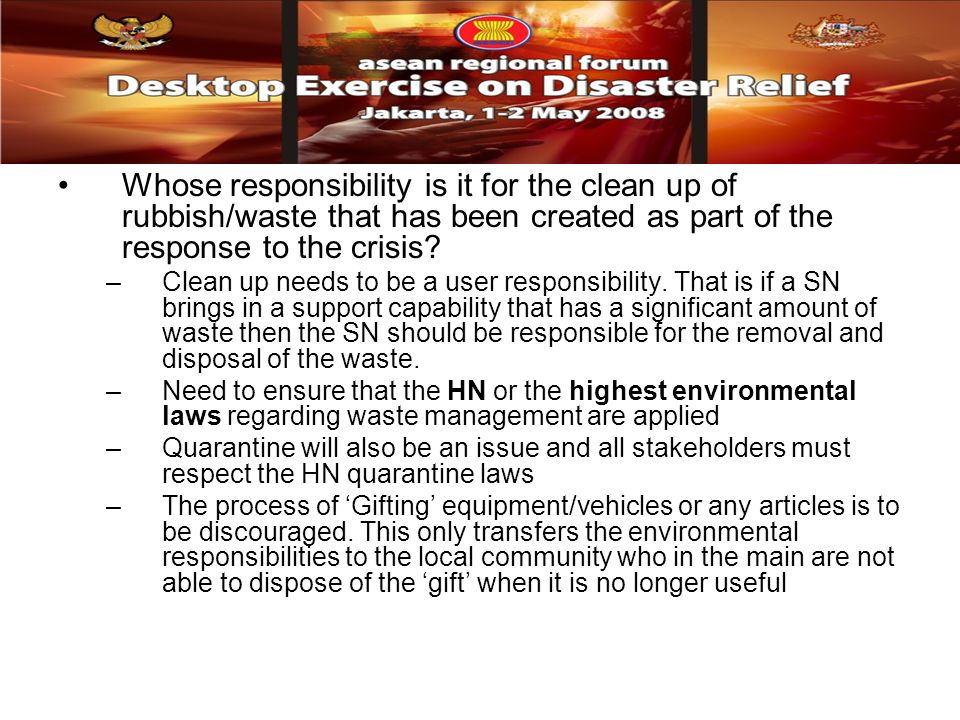 Whose responsibility is it for the clean up of rubbish/waste that has been created as part of the response to the crisis.