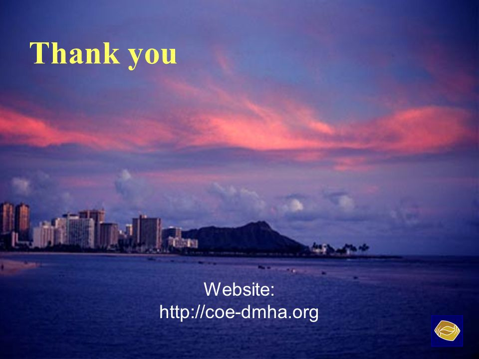 Website: http://coe-dmha.org Thank you