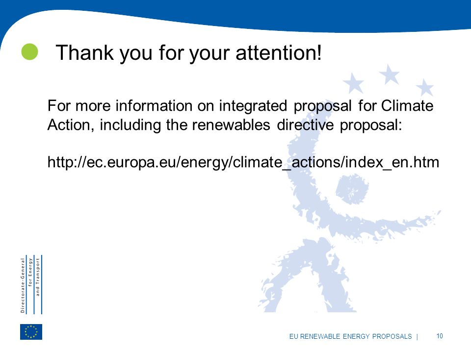 | 10 EU RENEWABLE ENERGY PROPOSALS Thank you for your attention.