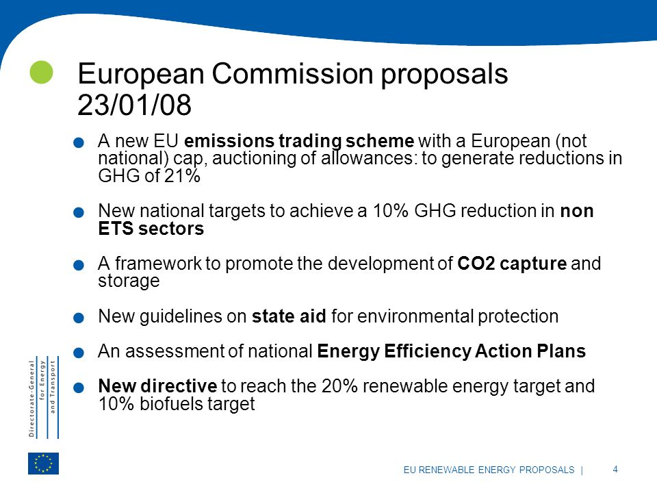 | 4 EU RENEWABLE ENERGY PROPOSALS European Commission proposals 23/01/08.