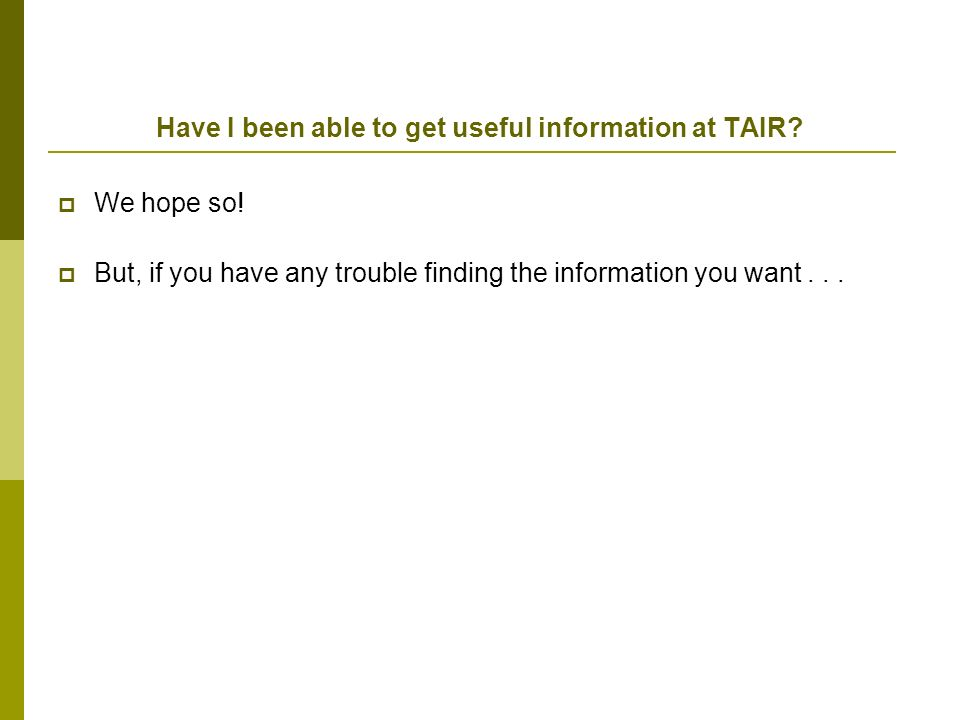 Have I been able to get useful information at TAIR.
