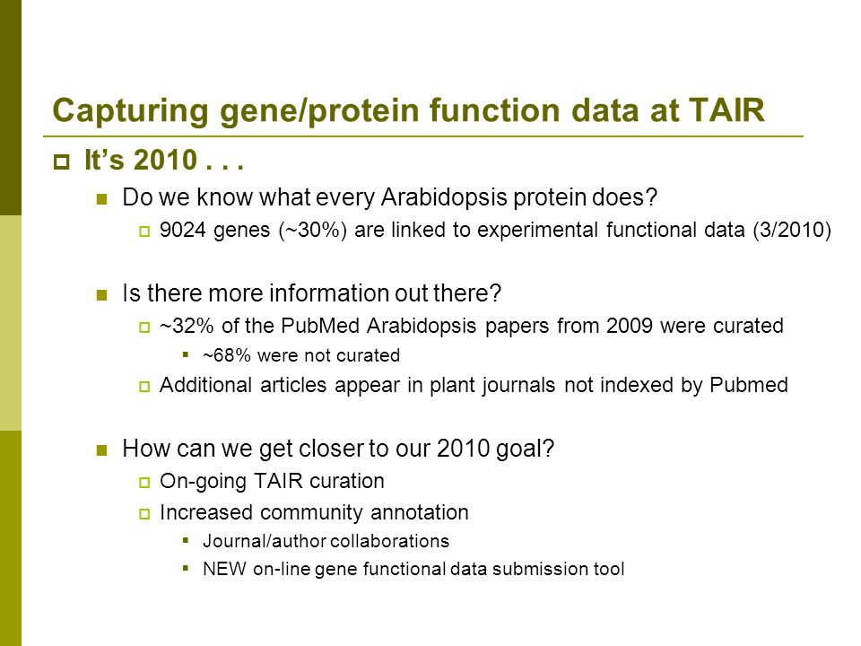 Its 2010... Do we know what every Arabidopsis protein does.