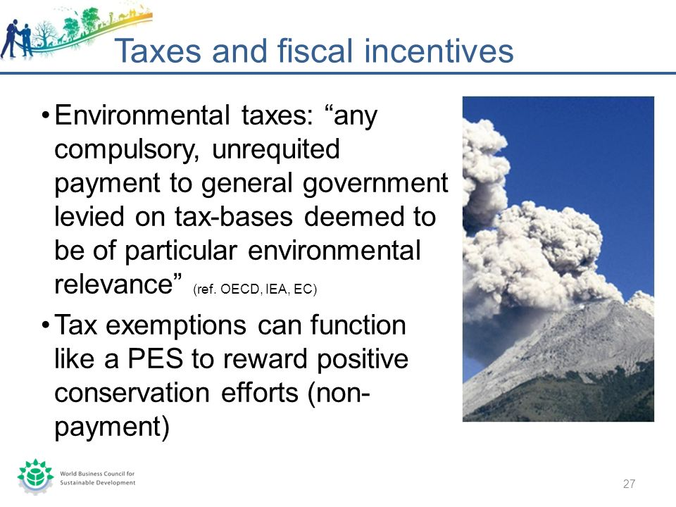 Environmental taxes: any compulsory, unrequited payment to general government levied on tax-bases deemed to be of particular environmental relevance (ref.