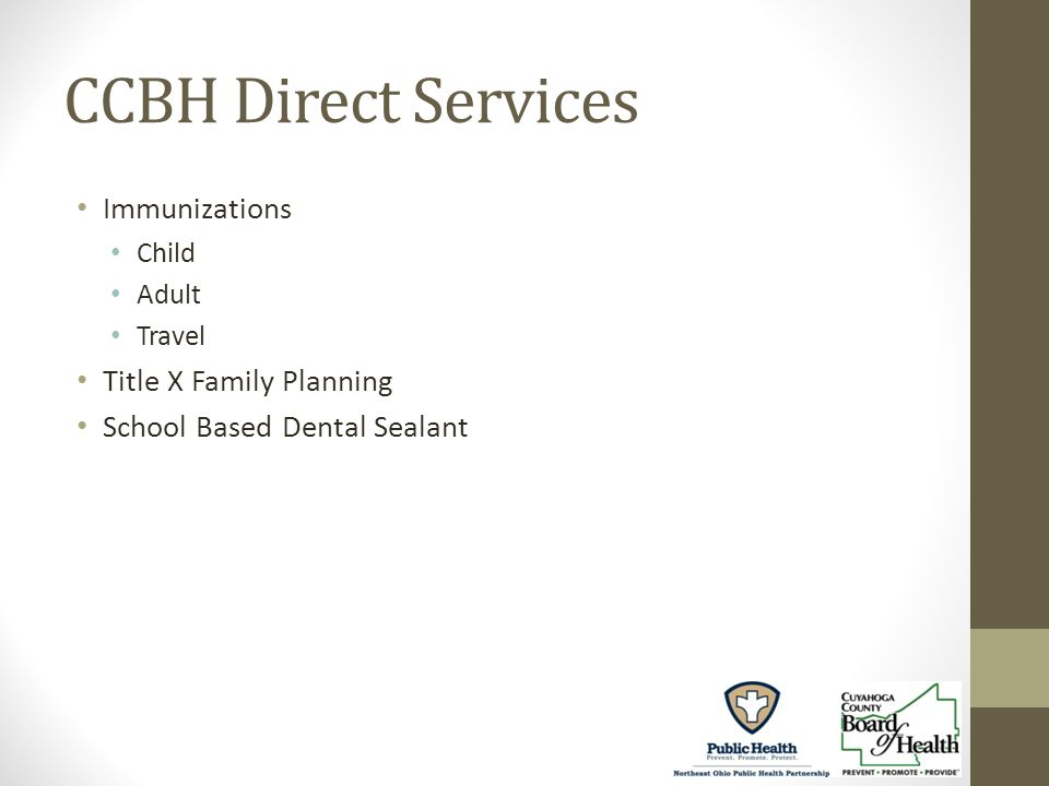 CCBH Direct Services Immunizations Child Adult Travel Title X Family Planning School Based Dental Sealant